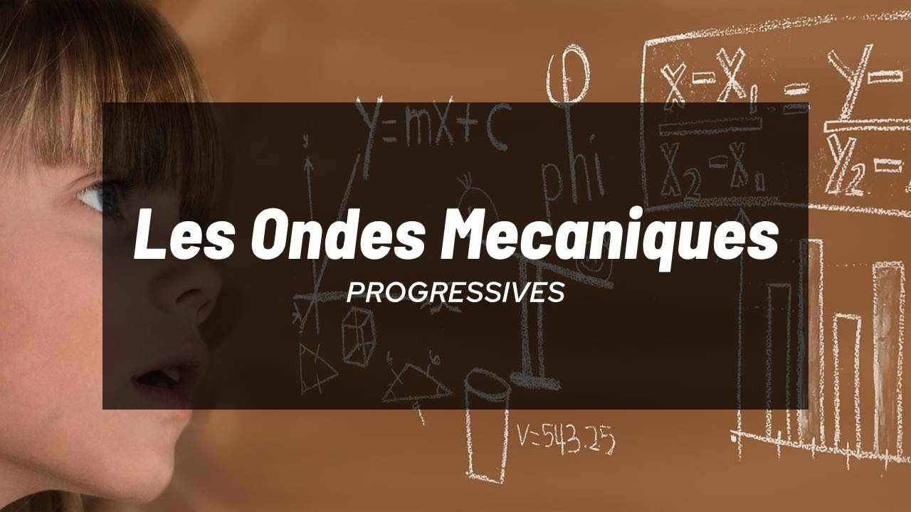 Les Ondes Mécaniques Progressives : Cours Précis