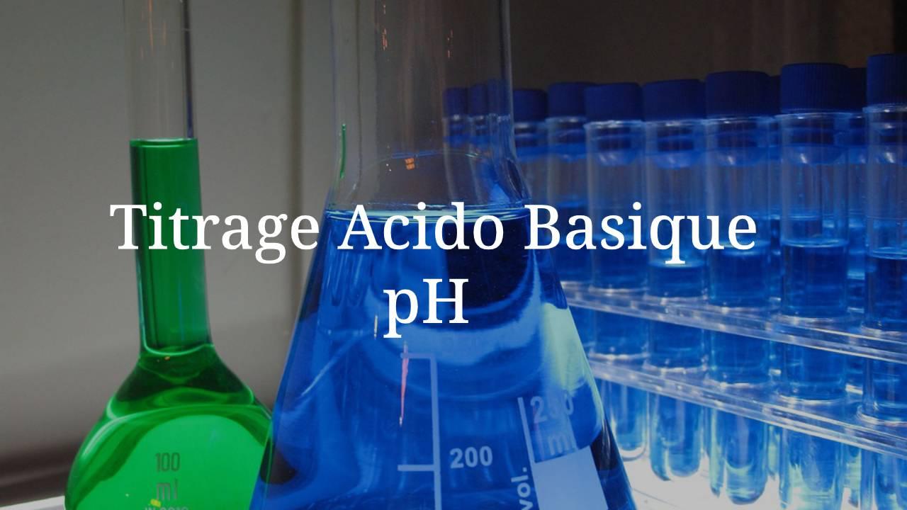 Titrage acido basique pH