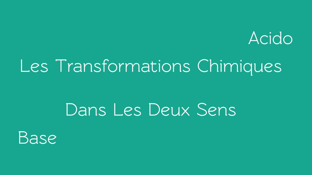 Les transformations chimiques acide base