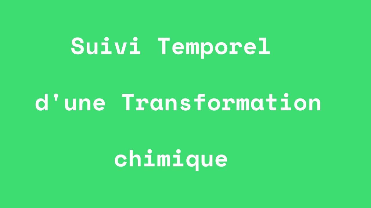 Vitesse de Réaction :Suivi Temporel d'une Transformation chimique