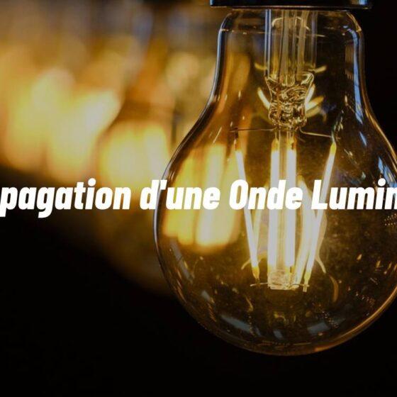 propagation d'une onde lumineuse