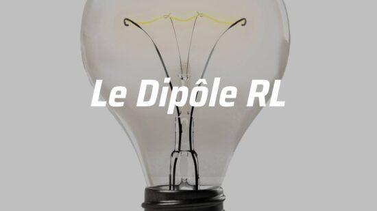 Le Dipôle  RL